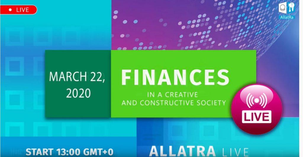 Финансы в Созидательном обществе  AЛЛАТРА LIVE